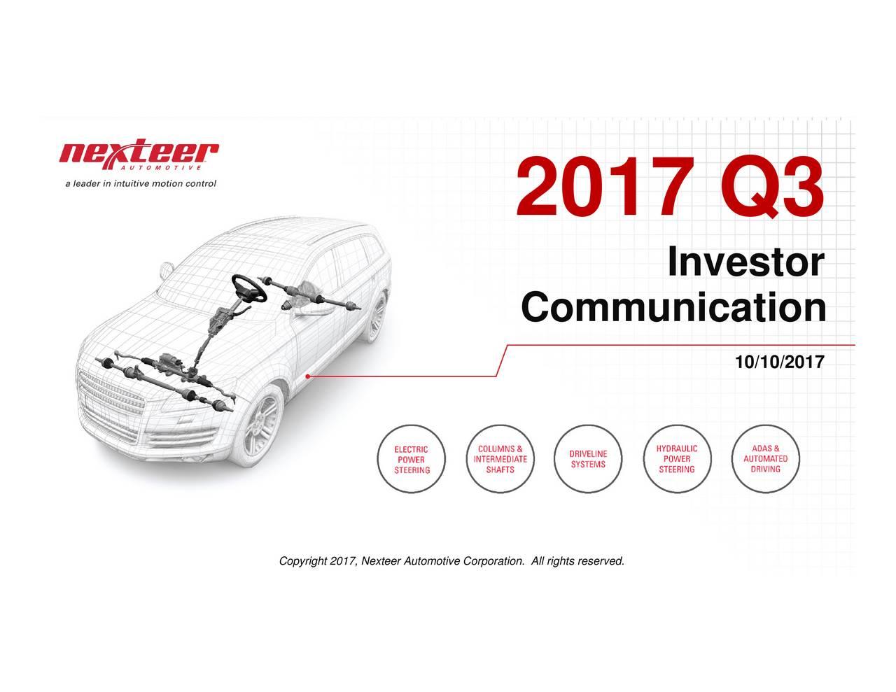 Investor lghtsreseved.. Communication 2017 Q3 Copyrght2017NeexeerAutomotveCooporaton.All 1