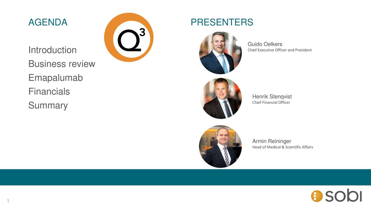 Guido Oelkers Introduction Chief Executive Officer and President Business review Emapalumab Financials Chief Financial Officer Summary Armin Reininger Head of Medical & Scientific Affairs 1