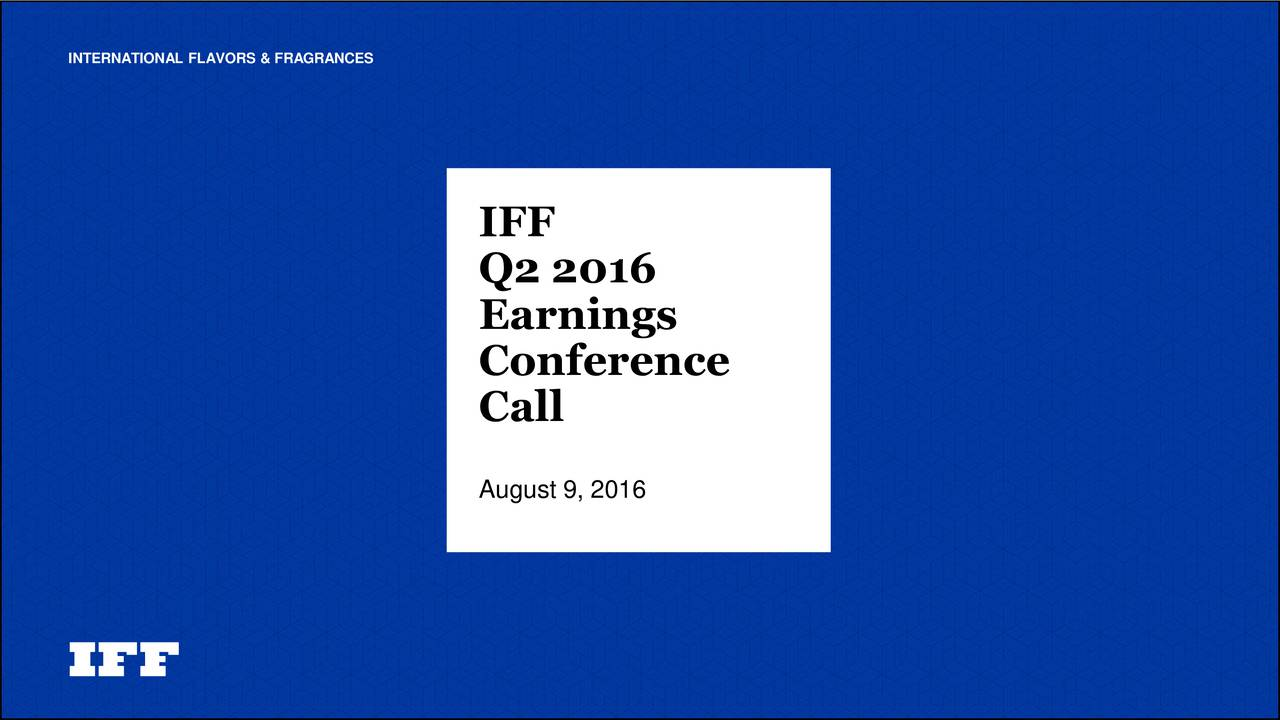 IFF Q2 2016 Earnings Conference Call August 9, 2016