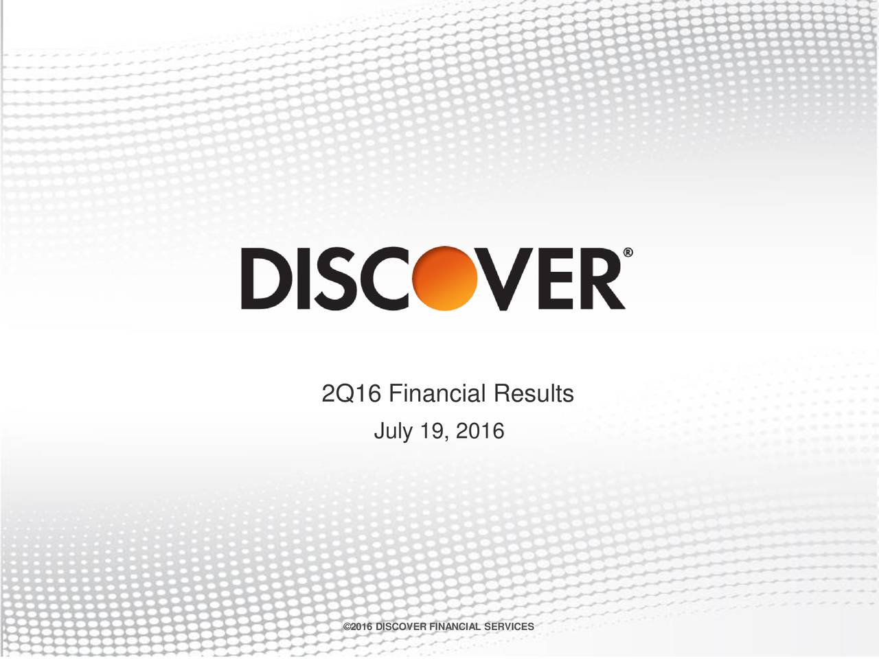 July 19, 2016 2016 DISCOVER FINANCIAL SERVICES