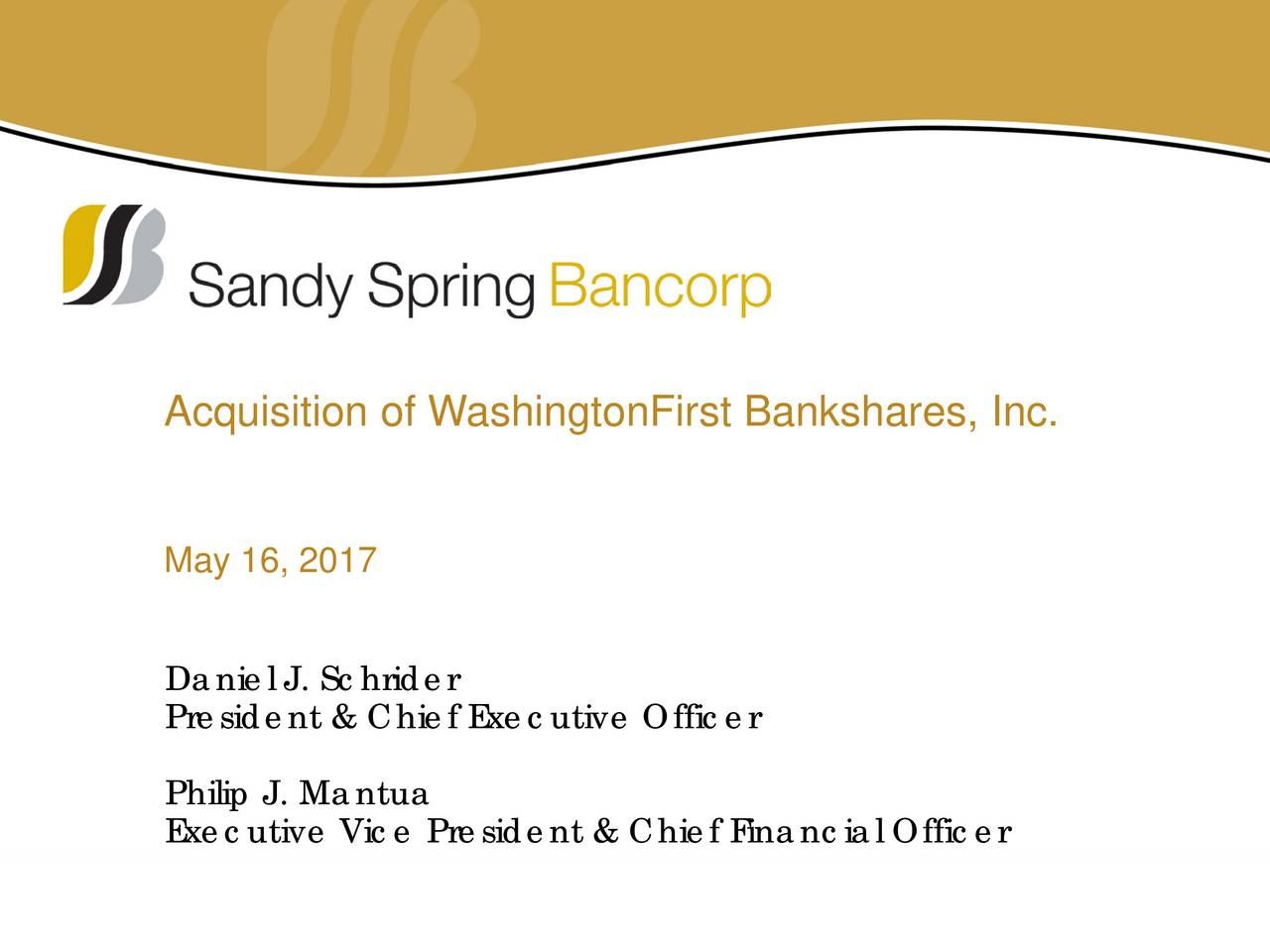 May 16, 2017 Daniel J. Schrider President & Chief Executive Officer Philip J. Mantua Executive Vice President & Chief Financial Officer