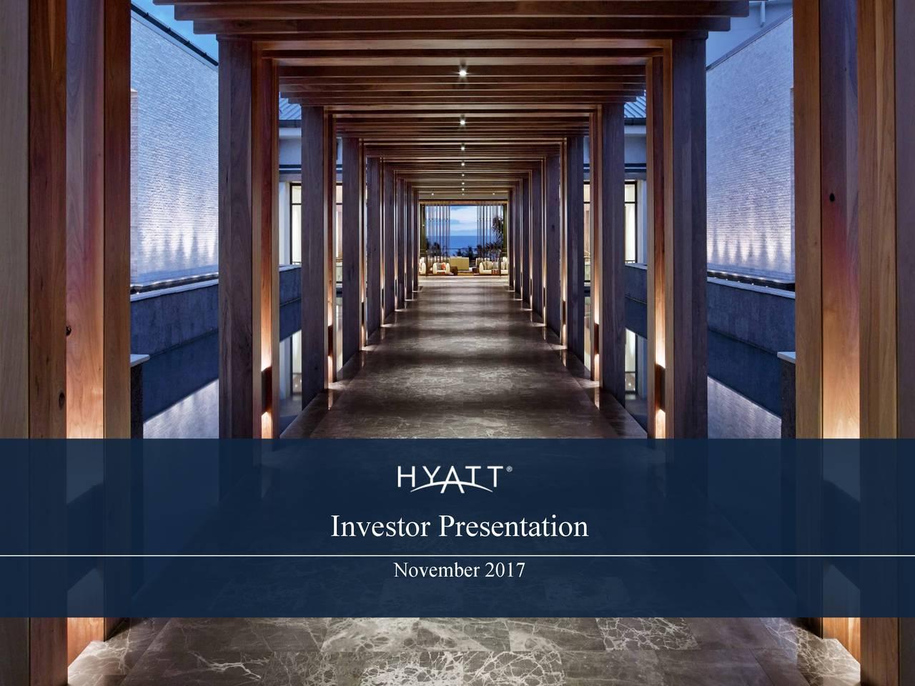 Hyatt Hotels Corporation 2017 Q3 Results Earnings Call Slides