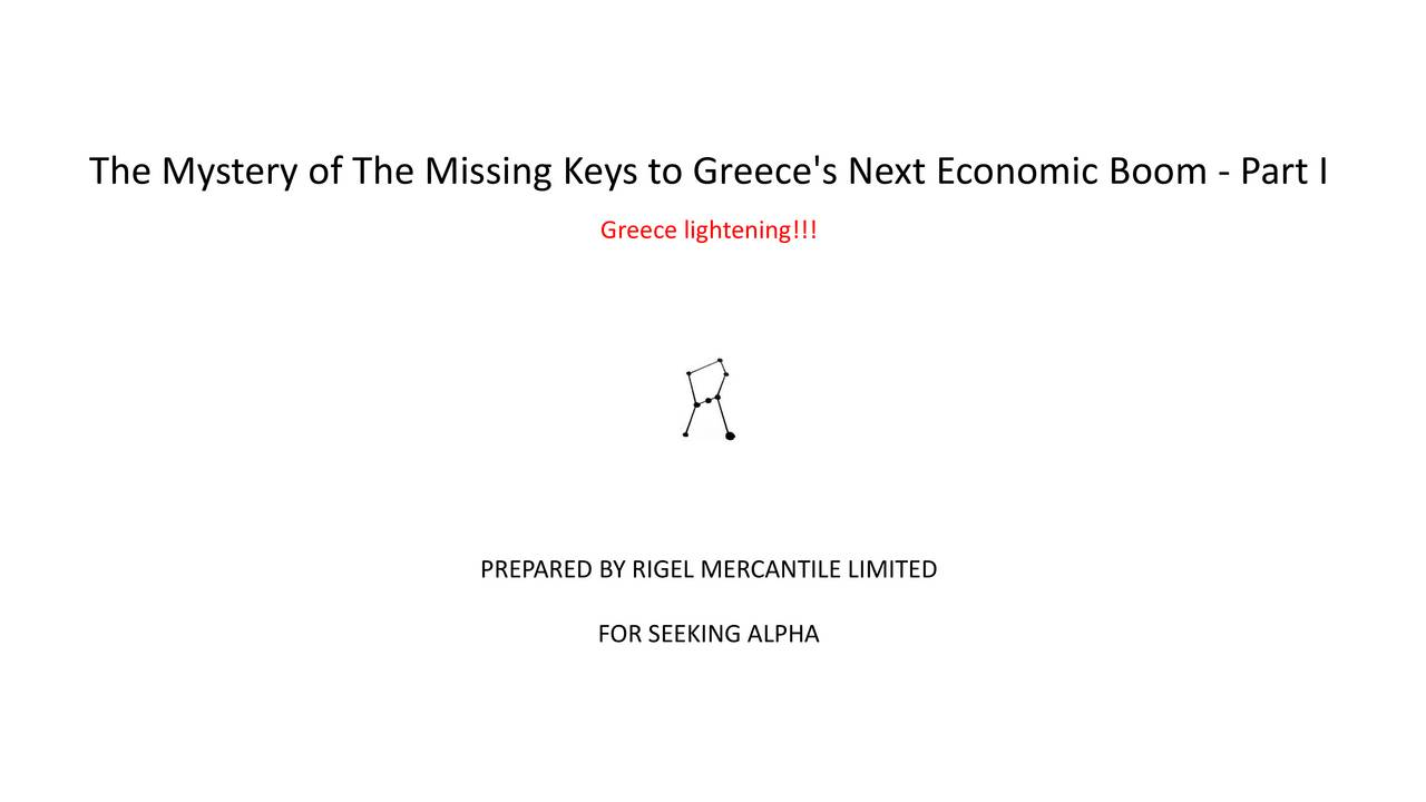 Greece lightening!!! PREPARED BY RIGEL MERCANTILE LIMITED FOR SEEKING ALPHA