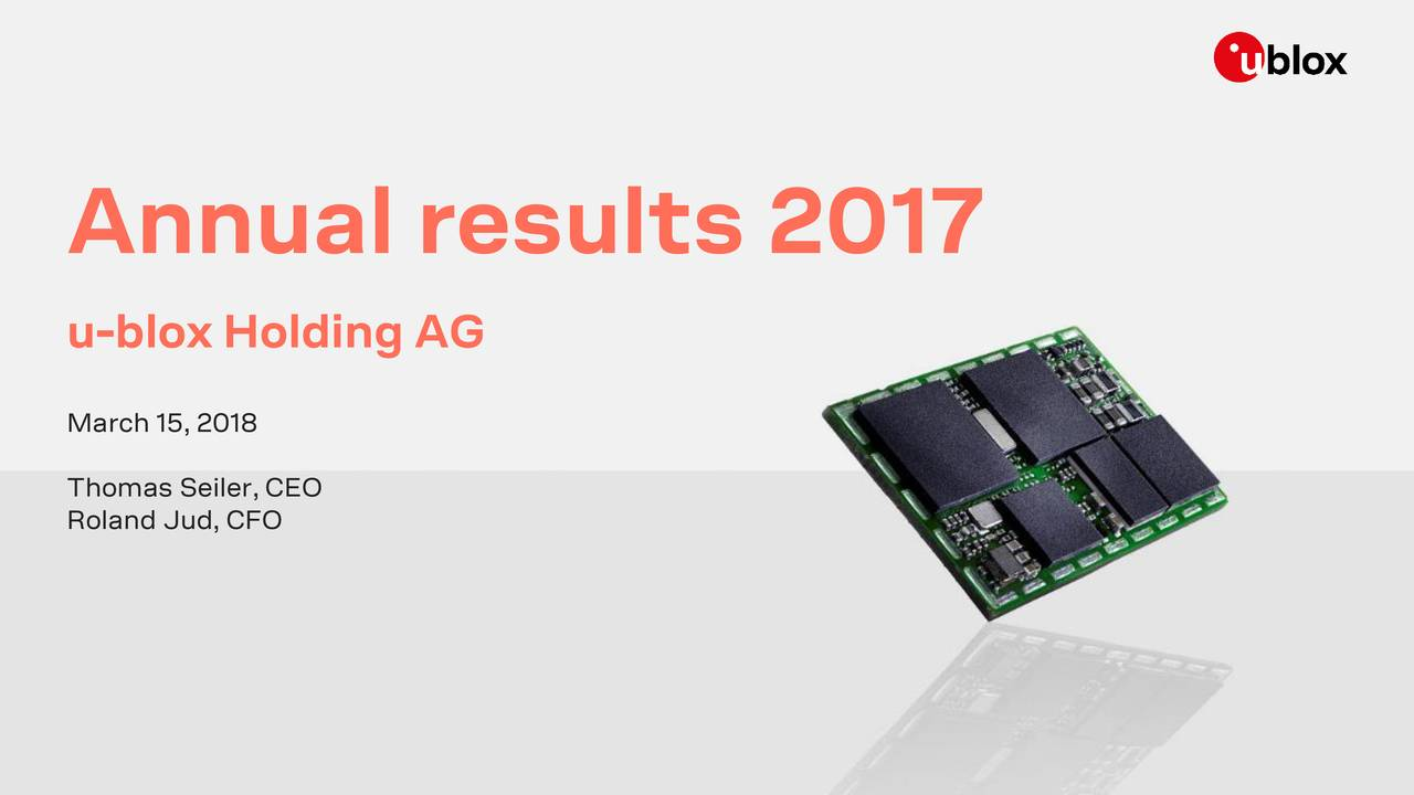 U-Blox Holding AG 2017 Q4 - Results - Earnings Call Slides