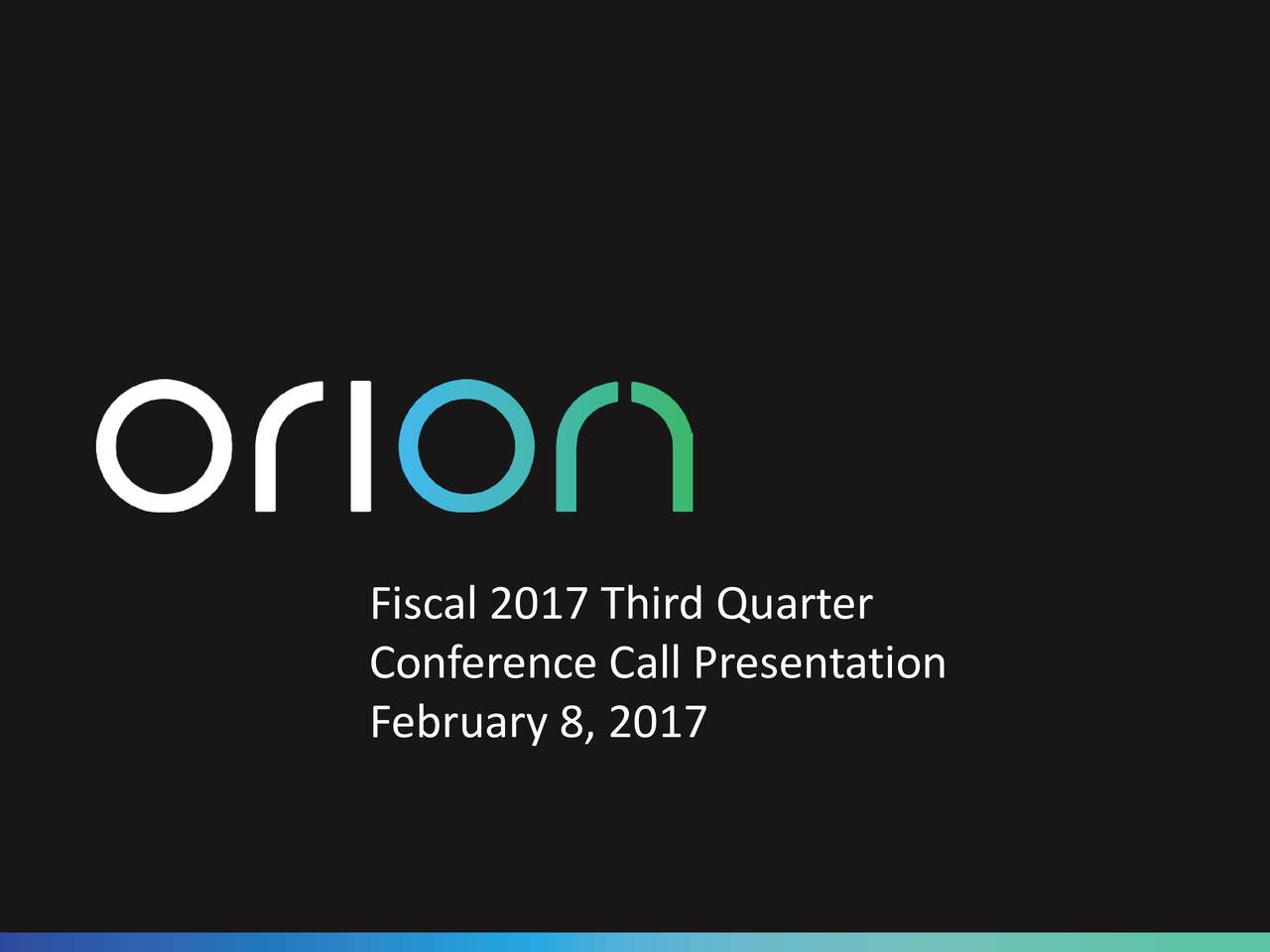 Conference Call Presentation February 8, 2017 Orion Energy SNASDAQ: OESX.1