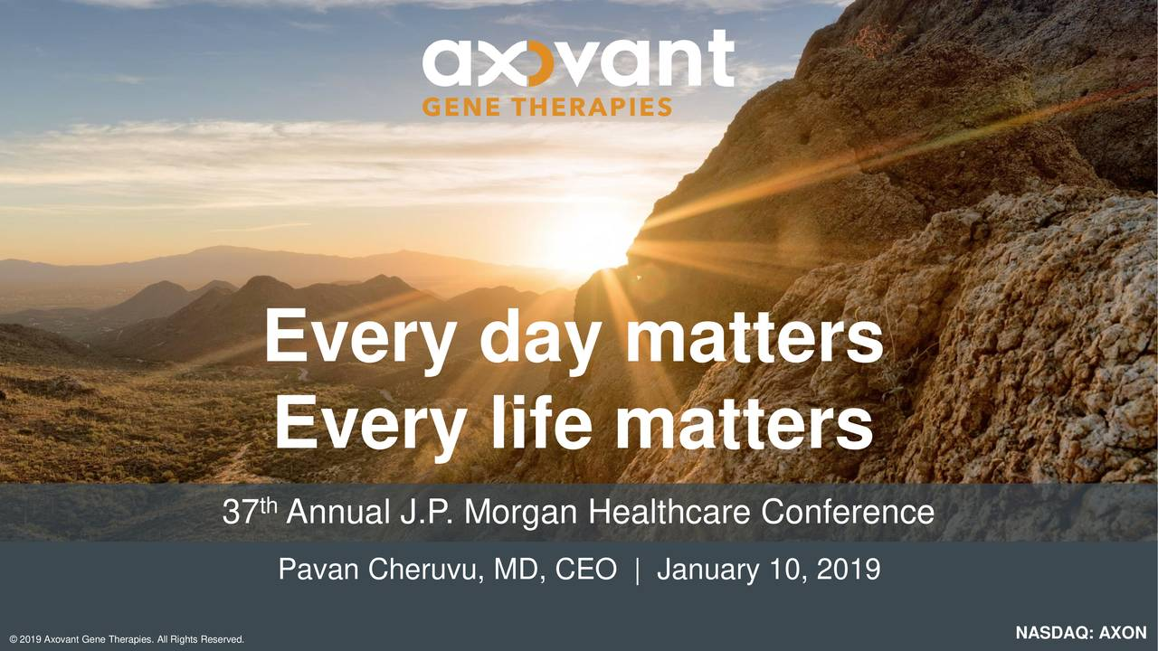 Every life matters 37 Annual J.P. Morgan Healthcare Conference Pavan Cheruvu, MD, CEO | January 10, 2019