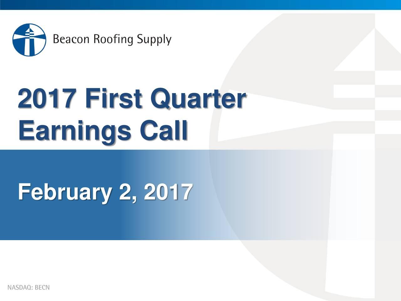 Earnings Call February 2, 2017 NASDAQ: BECN