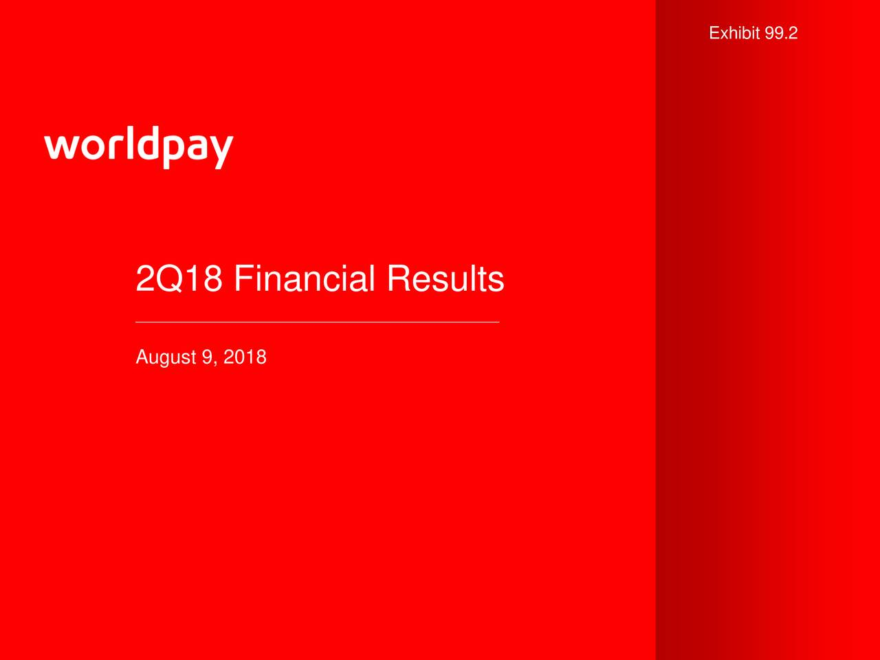2Q18 Financial Results August 9, 2018