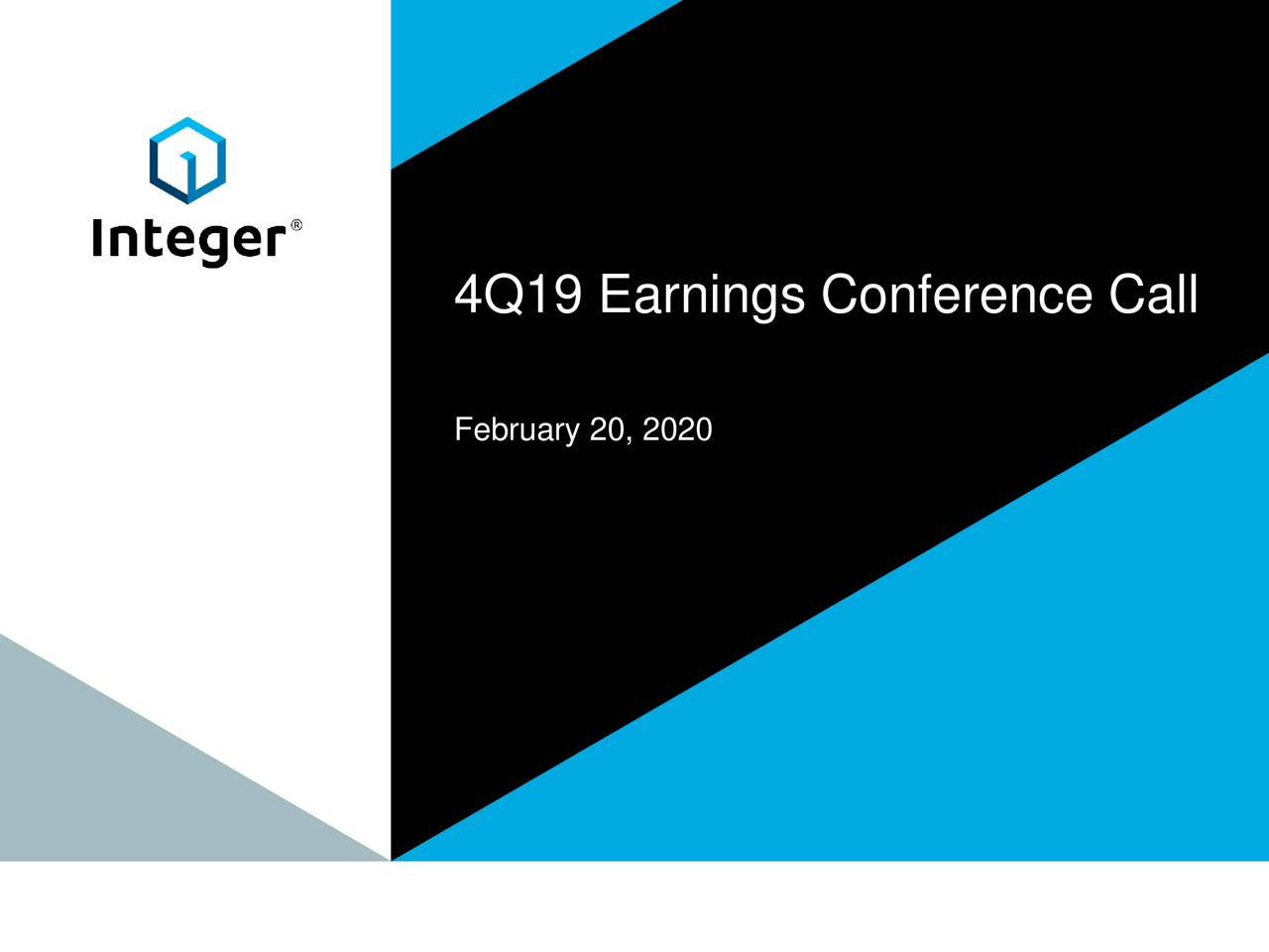 Integer Holdings Corporation 2019 Q4 - Results - Earnings Call Presentation - Integer Holdings Corporation (NYSE:ITGR) | Seeking Alpha