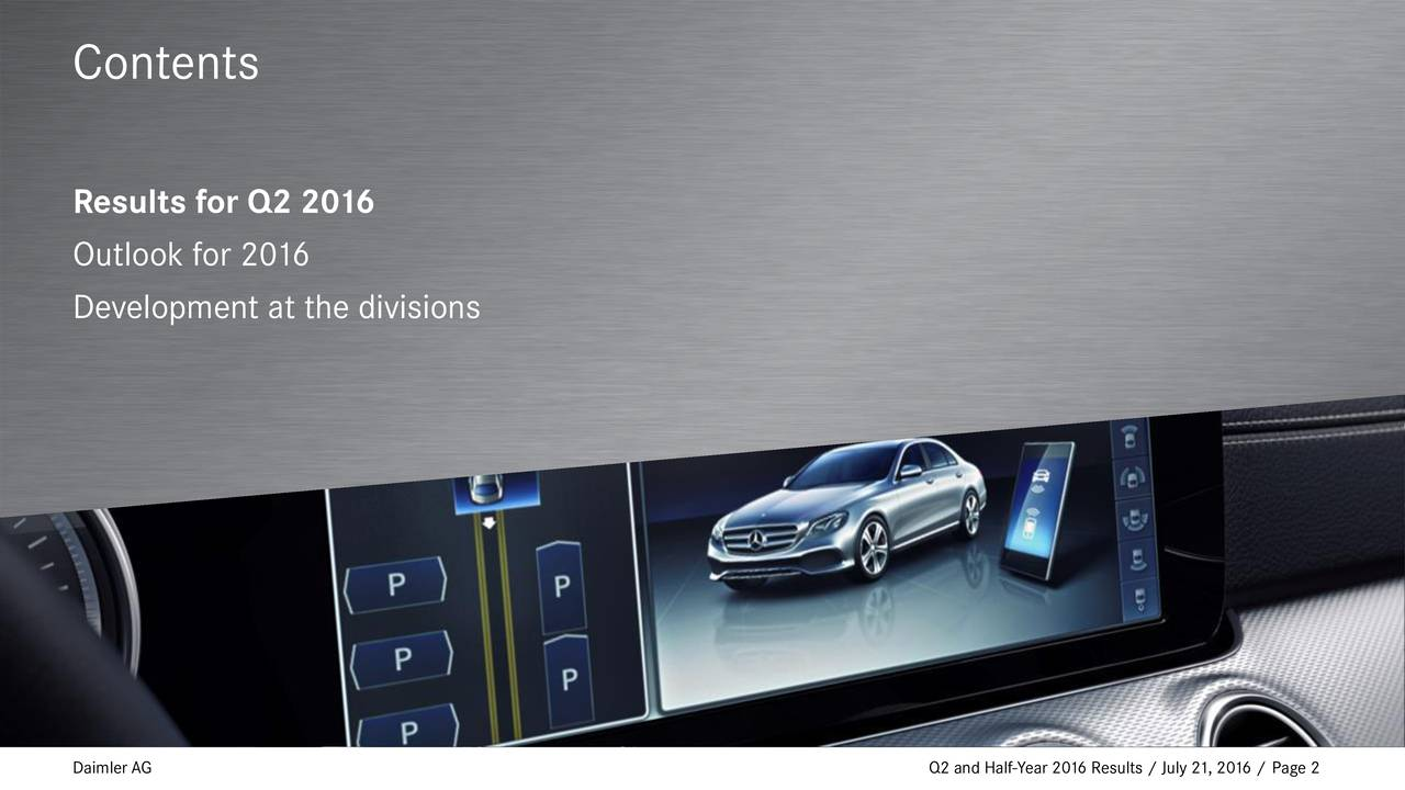 Results for Q2 2016 Outlook for 2016 Development at the divisions Daimler AG Q2 and Half-Year 2016 Results / July 21, 2016 / Page 2