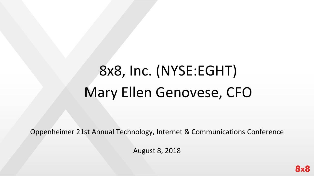 Mary Ellen Genovese, CFO Oppenheimer 21st Annual Technology, Internet & Communications Conference August 8, 2018