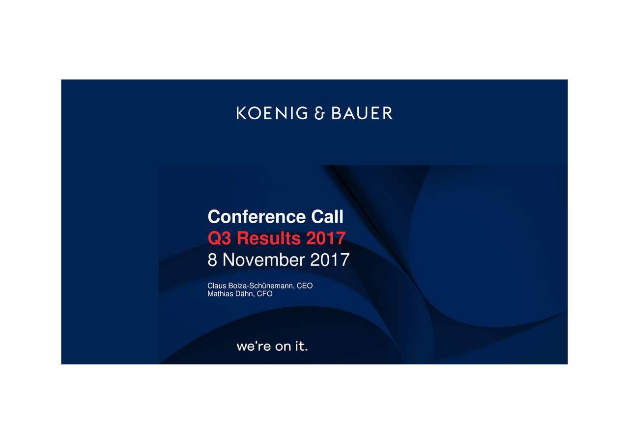 Q3 Results 2017 8 November 2017 Claus Bolza-Schünemann, CEO Mathias Dähn, CFO