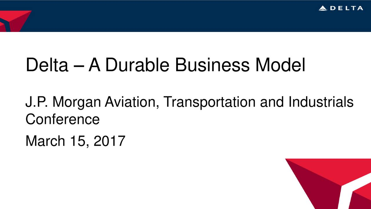 J.P. Morgan Aviation, Transportation and Industrials Conference March 15, 2017