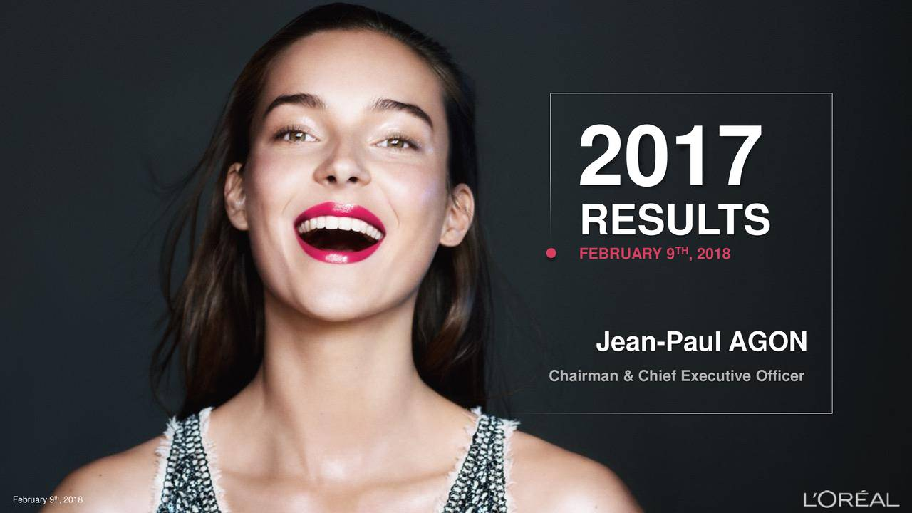 RESUL TS TH . FEBRUARY 9 , 2018 Jean-Paul AGON Chairman & Chief Executive Officer Fbay9218 2