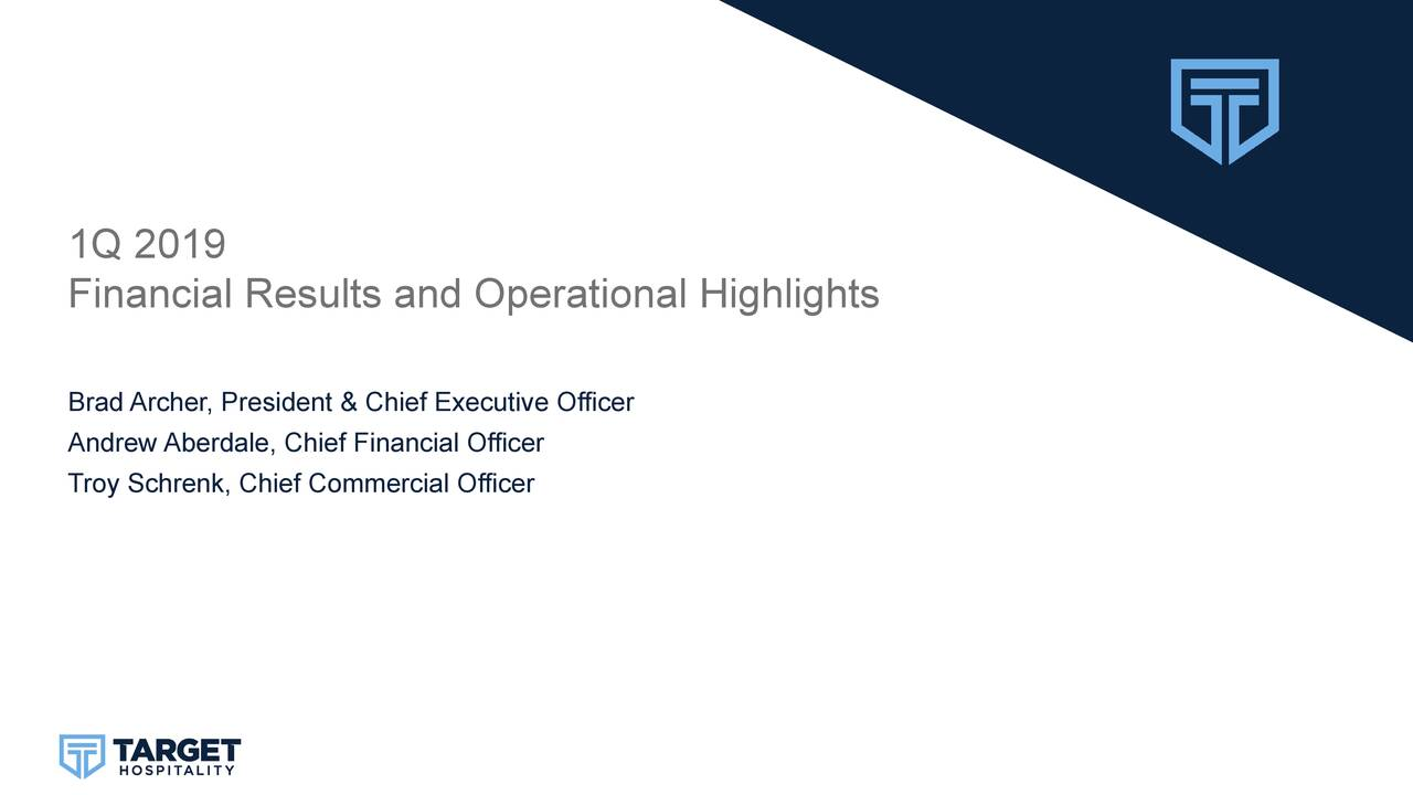 Financial Results and Operational Highlights Brad Archer, President & Chief Executive Officer Andrew Aberdale, Chief Financial Officer Troy Schrenk, Chief Commercial Officer