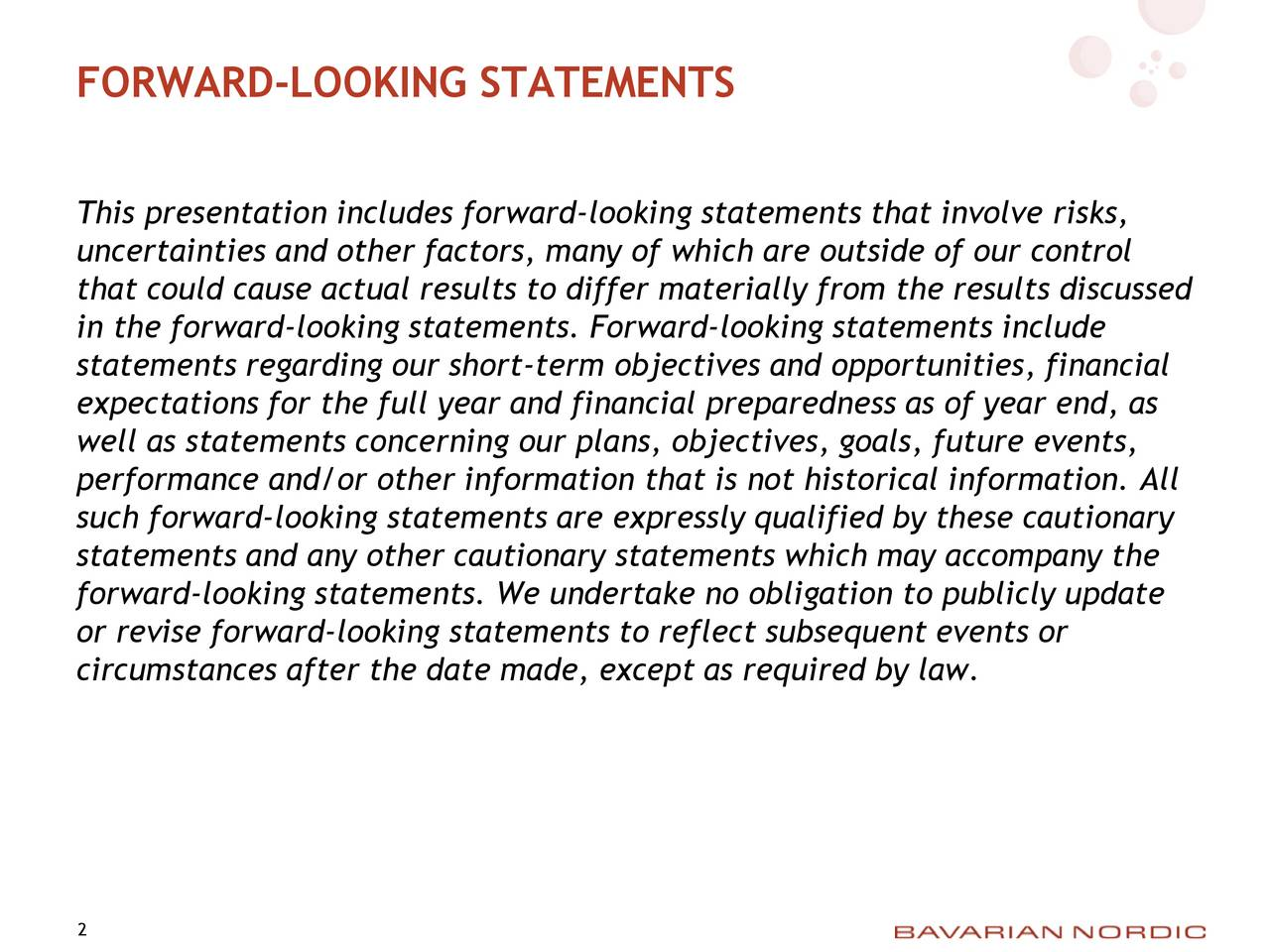 This presentation includes forward-looking statements that involve risks, uncertainties and other factors, many of which are outside of our control that could cause actual results to differ materially from the results discussed in the forward-looking statements. Forward-looking statements include statements regarding our short-term objectives and opportunities, financial expectations for the full year and financial preparedness as of year end, as well as statements concerning our plans, objectives, goals, future events, performance and/or other information that is not historical information. All such forward-looking statements are expressly qualified by these cautionary statements and any other cautionary statements which may accompany the forward-looking statements. We undertake no obligation to publicly update or revise forward-looking statements to reflect subsequent events or circumstances after the date made, except as required by law. 2