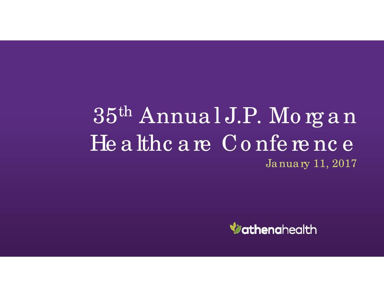 Annual J.P. Morgan th 35 Healthcare Conference 1