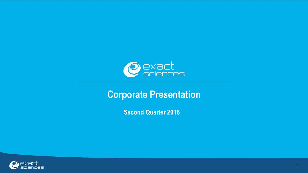 Exact Sciences Corporation 2018 Q2 Results Earnings Call Slides