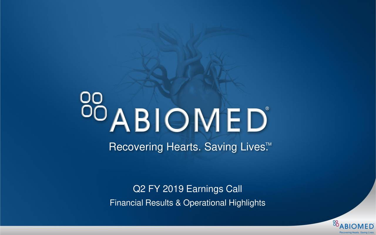 Recovering Hearts. Saving Lives. Q2 FY 2019 Earnings Call Financial Results & Operational Highlights
