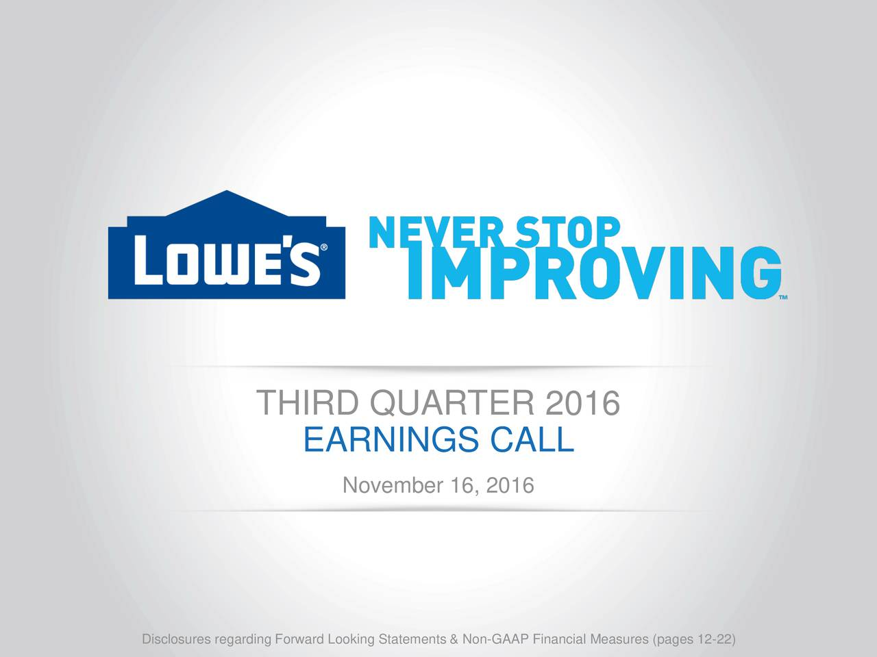 THIRD QUARTER 2016 EARNINGS CALL November 16, 2016 Disclosures regarding Forward Looking Statements & Non-GAAP Financial Measures (pages 12-22)