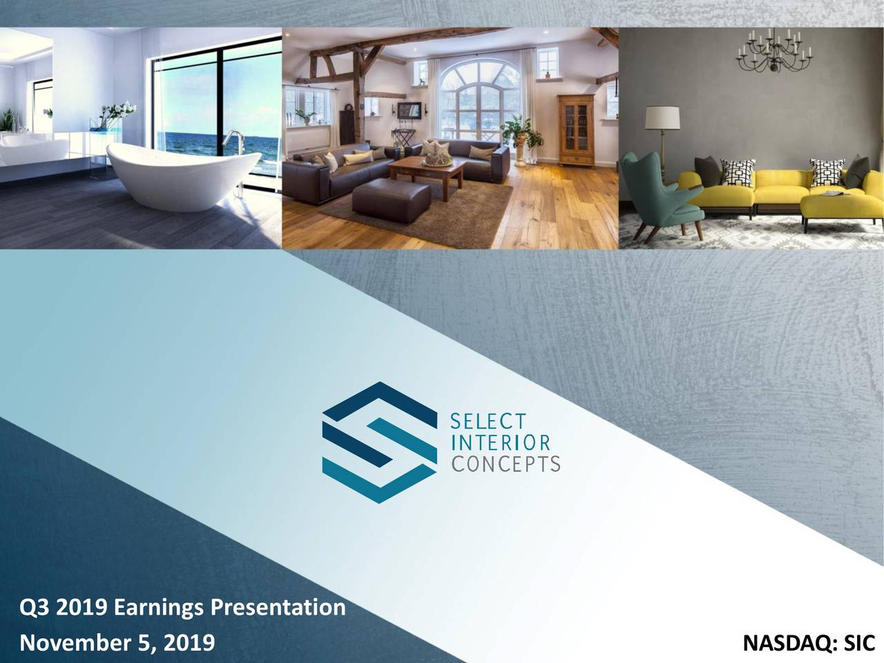 Select Interior Concepts Inc 2019 Q3 Results Earnings Call