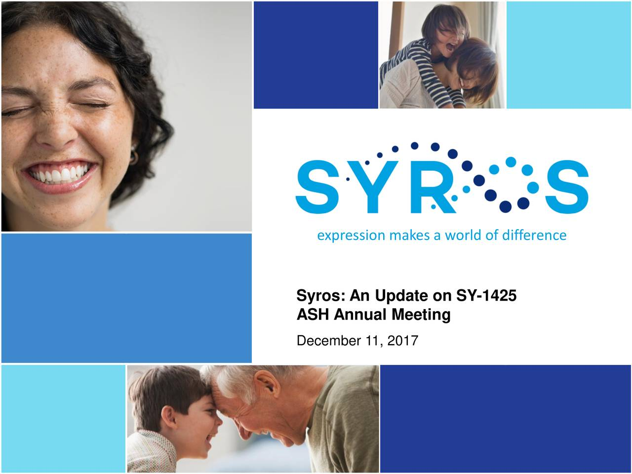 Syros: An Update on SY-1425 ASH Annual Meeting December 11, 2017 1