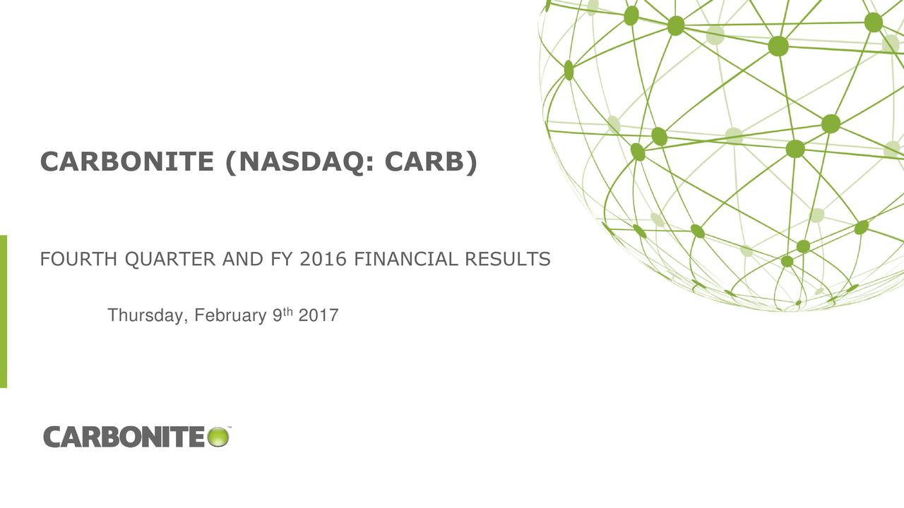 FOURTH QUARTER AND FY 2016 FINANCIAL RESULTS th Thursday, February 9 2017