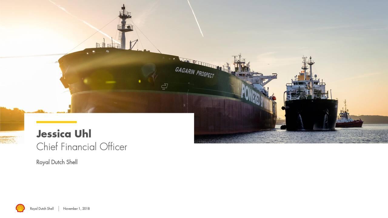 Chief Financial Officer Royal Dutch Shell Royal Dutch November 1, 2018
