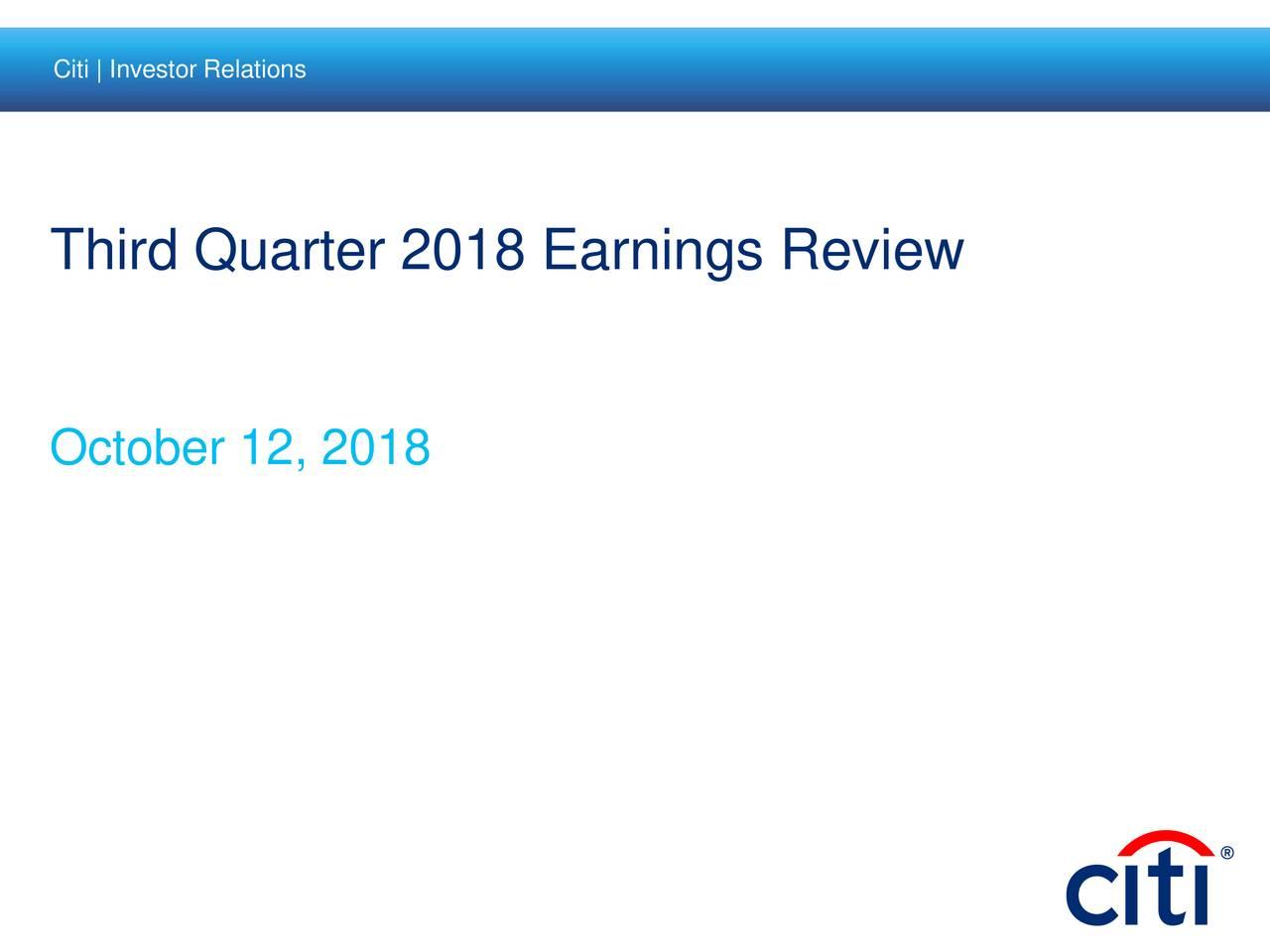 Third Quarter 2018 Earnings Review October 12, 2018