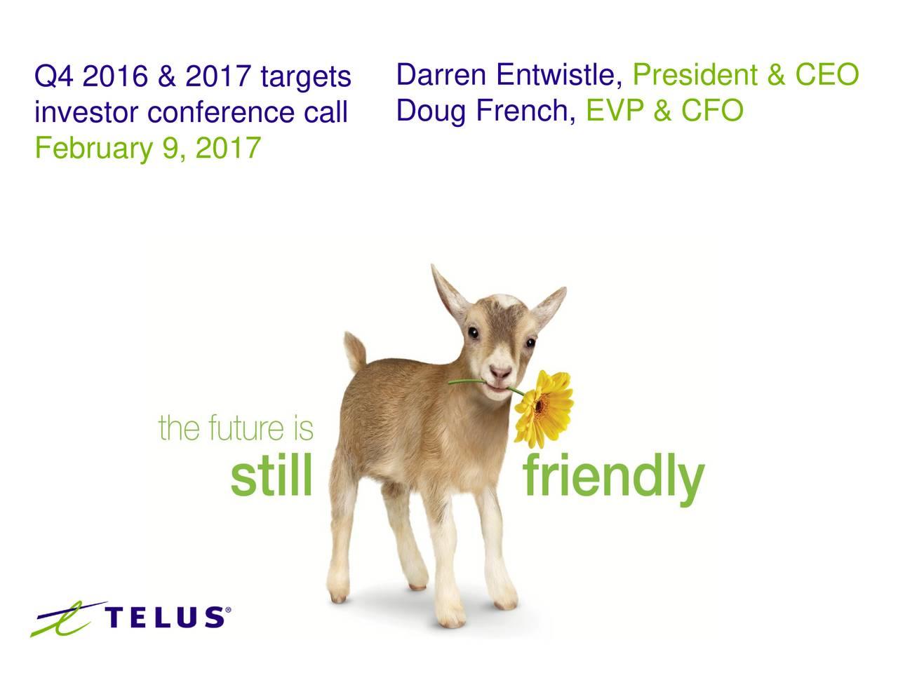 investor conference call Doug French, EVP & CFO February 9, 2017