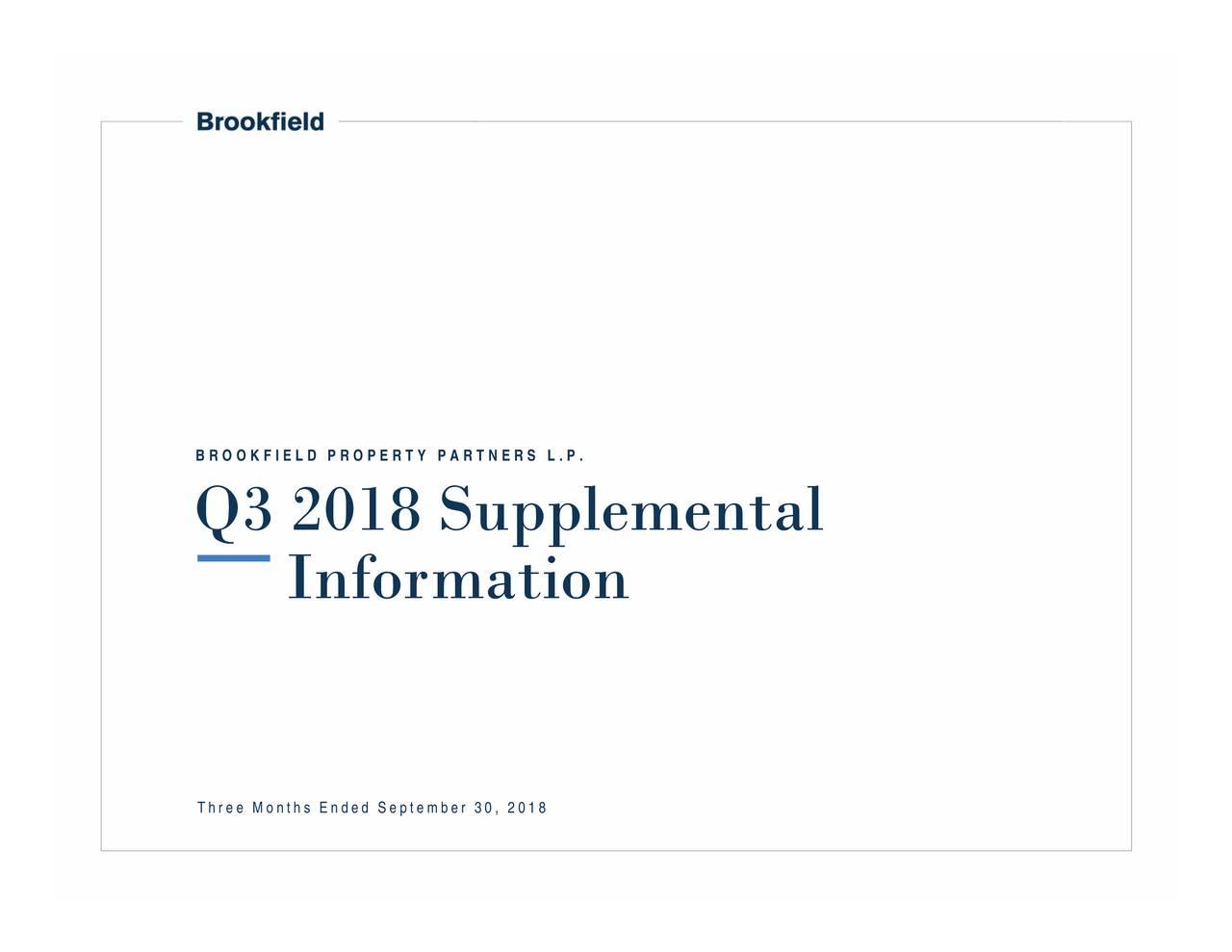 Q3 2018 Supplemental Information T h r e e M o n t h s E n d e d S e p t e m b e r 3 0 , 2 0 1 8