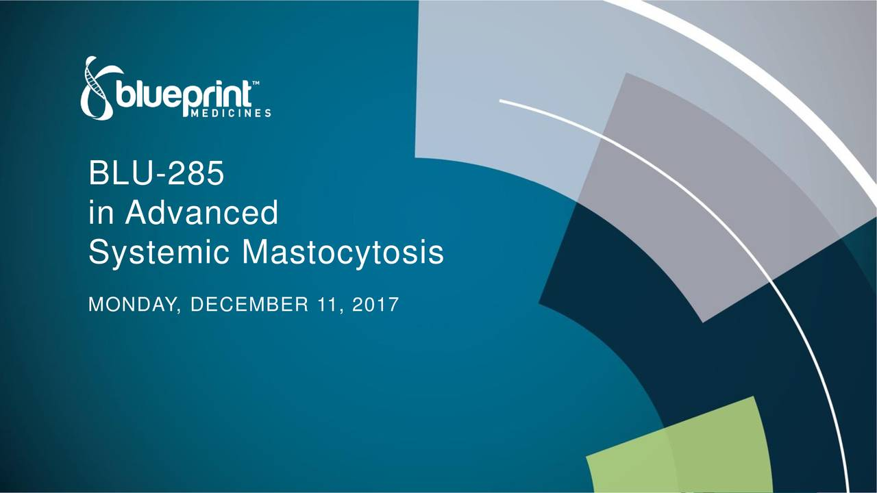 Blueprint medicines bpmc avapritinib in advanced systemic in advanced systemic mastocytosis monday december 11 2017 jeff albers chief executive officer blueprint medicines malvernweather Image collections