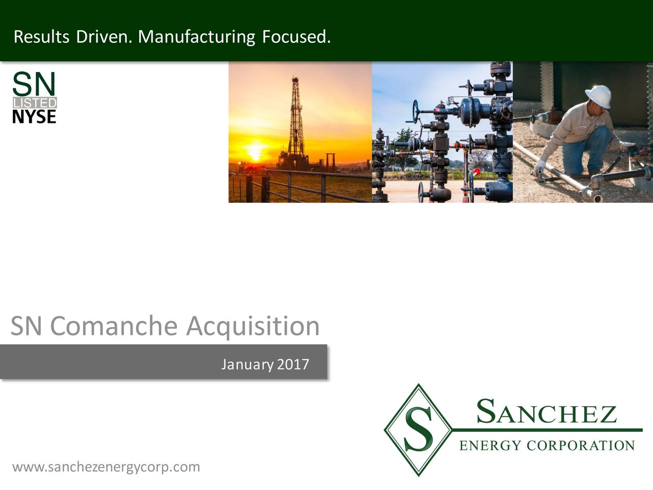SN Comanche Acquisition January2017 January 23, 2017 www.sanchezenergycorp.com