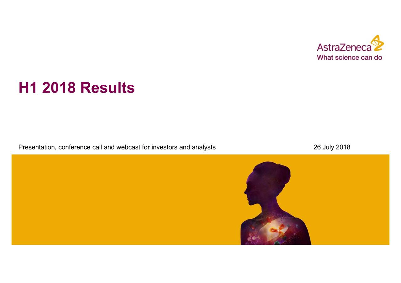 Astrazeneca Group Plc 2018 Q2 Results Earnings Call Slides
