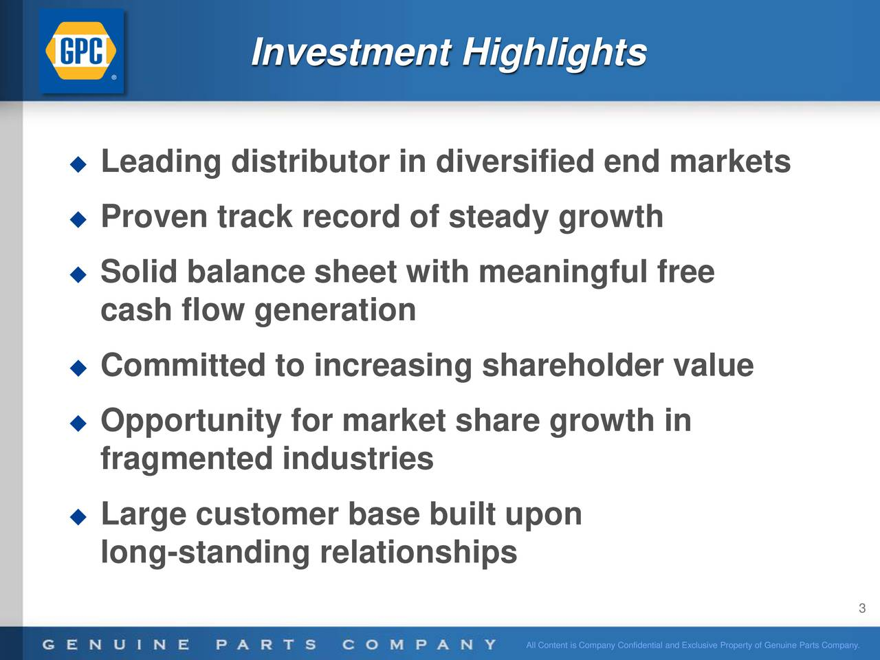 Leading distributor in diversified end markets Proven track record of steady growth Solid balance sheet with meaningful free cash flow generation Committed to increasing shareholder value Opportunity for market share growth in fragmented industries Large customer base built upon long-standing relationships 3