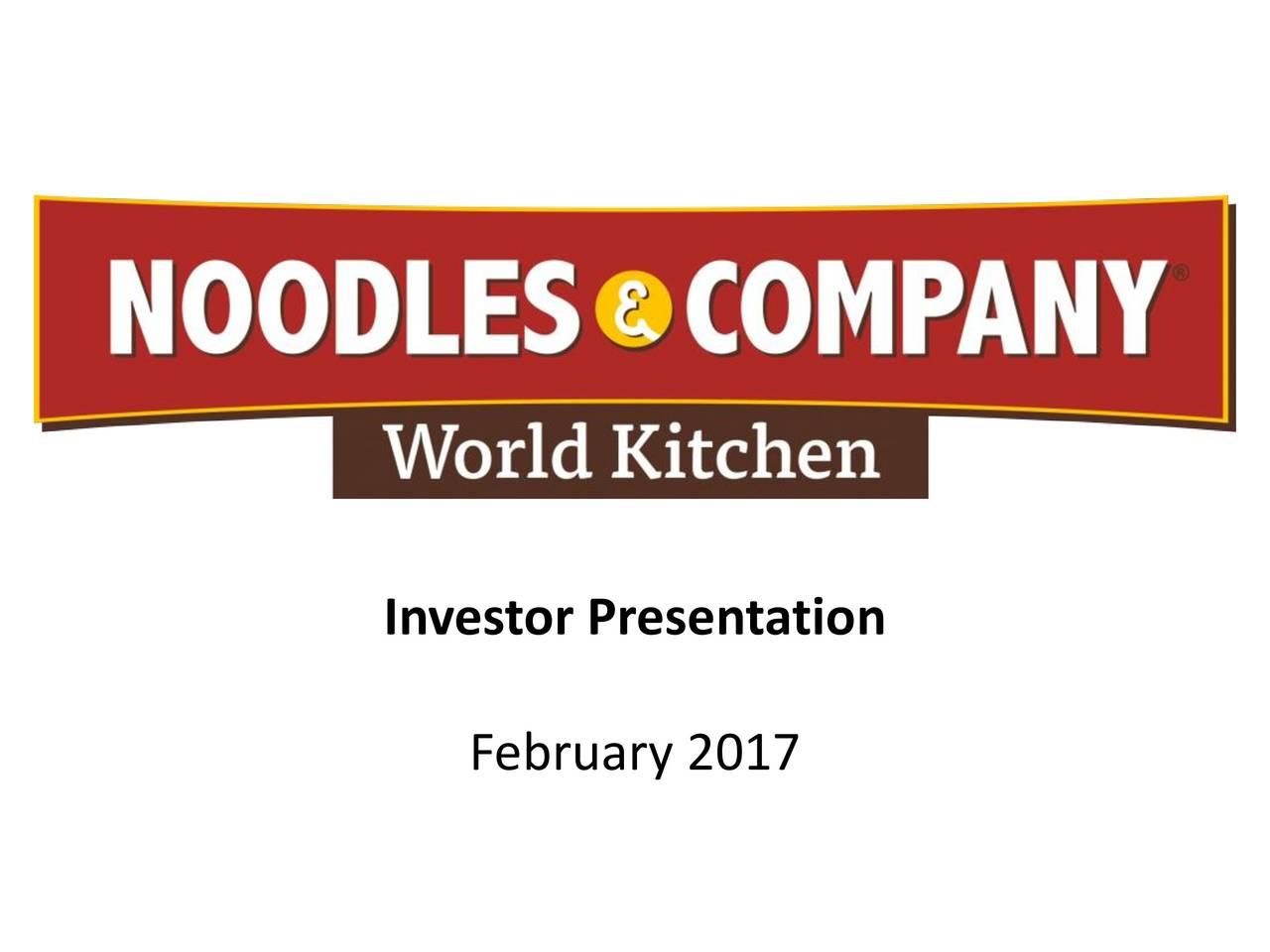 Noodles And Company Logo noodles & company 2016 q4 - results - earnings call slides