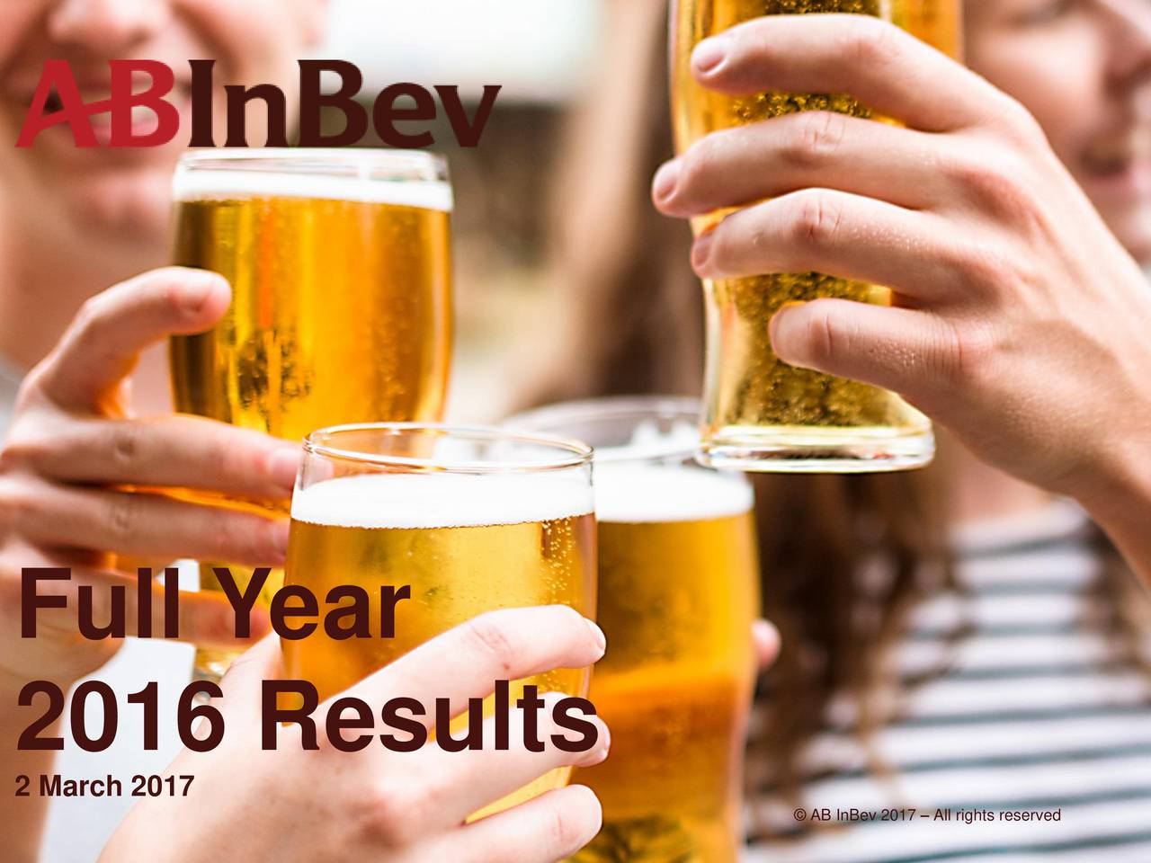 2016 Results 2 March 2017  AB InBev 2017  All rights reserved