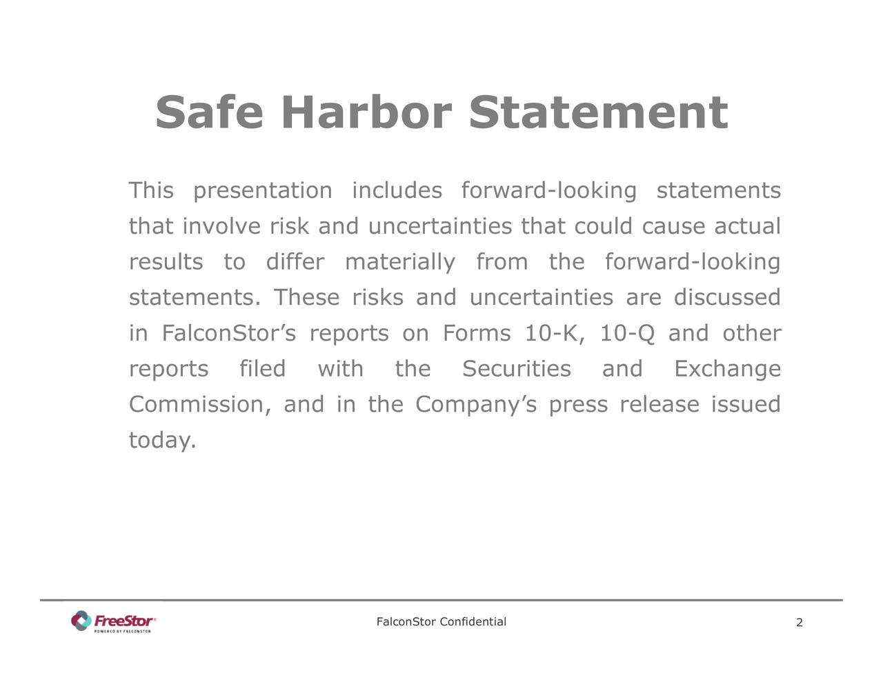 FalconStor Confidential Safe Harbor Statement Thithatenslaietrepti.sooeseiri,orydsfnhhteeCsliaoetys