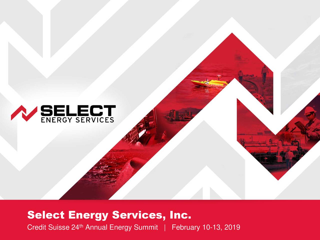 th Credit Suisse 24 Annual Energy Summit | February 10-13, 2019