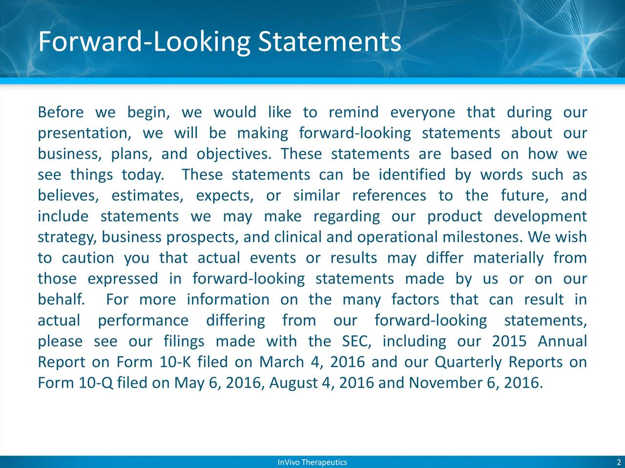 Before we begin, we would like to remind everyone that during our presentation, we will be making forward-looking statements about our business, plans, and objectives. These statements are based on how we see things today. These statements can be identified by words such as believes, estimates, expects, or similar references to the future, and include statements we may make regarding our product development strategy, business prospects, and clinical and operational milestones. We wish to caution you that actual events or results may differ materially from those expressed in forward-looking statements made by us or on our behalf. For more information on the many factors that can result in actual performance differing from our forward-looking statements, please see our filings made with the SEC, including our 2015 Annual Report on Form 10-K filed on March 4, 2016 and our Quarterly Reports on Form 10-Q filed on May 6, 2016, August 4, 2016 and November 6, 2016.