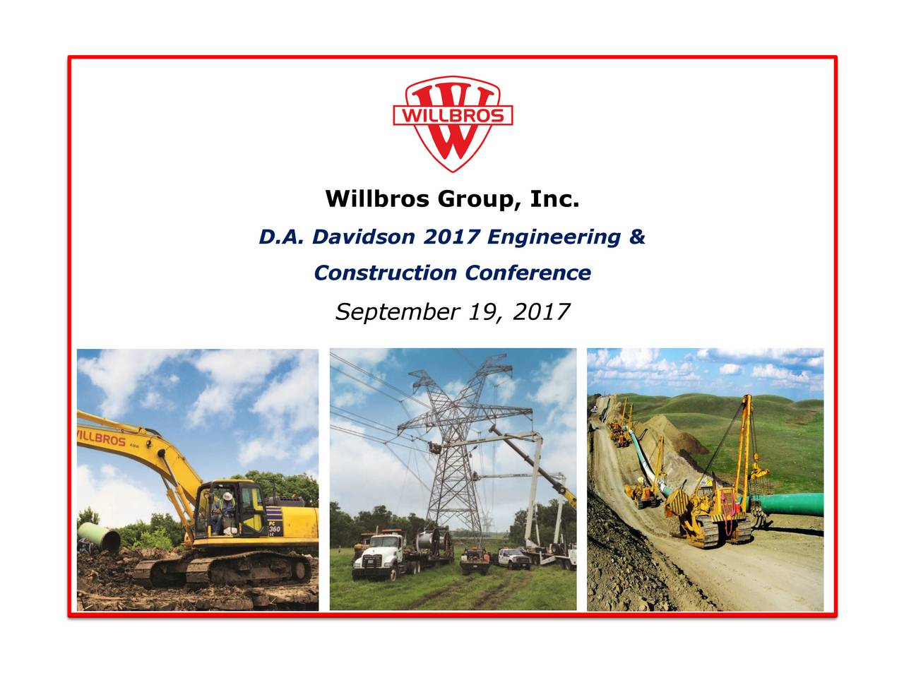 D.A. Davidson 2017 Engineering & Construction Conference September 19, 2017 Willbros Group, Inc. September 2015