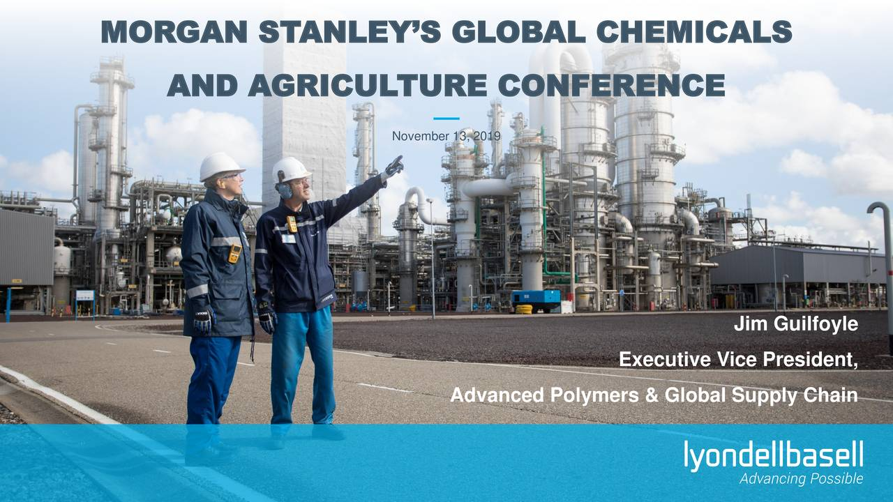 LyondellBasell Industries (LYB) At Morgan Stanley Global Chemicals, Agriculture and Packaging Conference - Slideshow