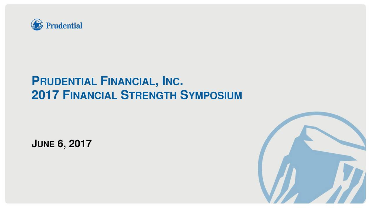 Prudential Financial Pru 2017 Financial Strength Symposium