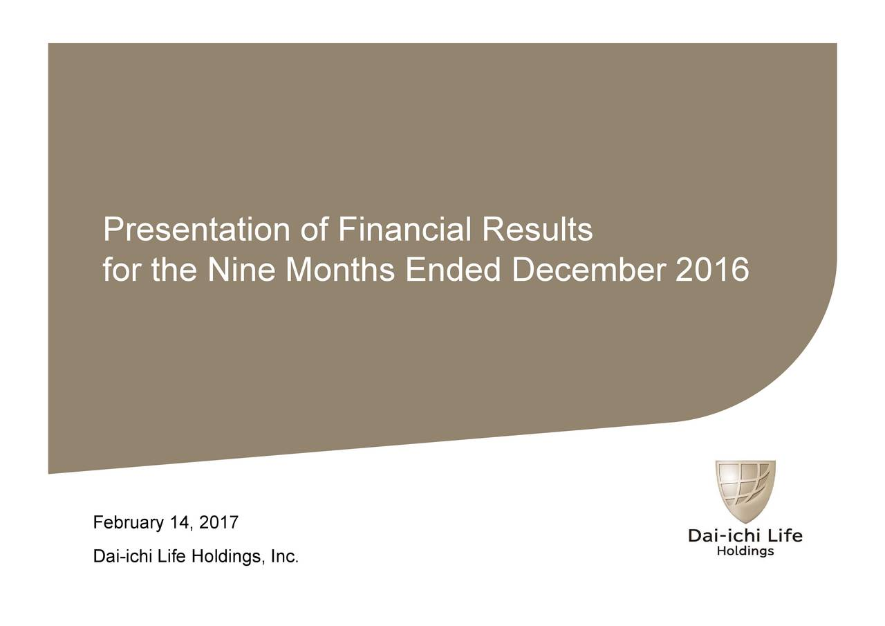for the Nine Months Ended December 2016 February 14, 2017 Dai-ichi Life Holdings, Inc.
