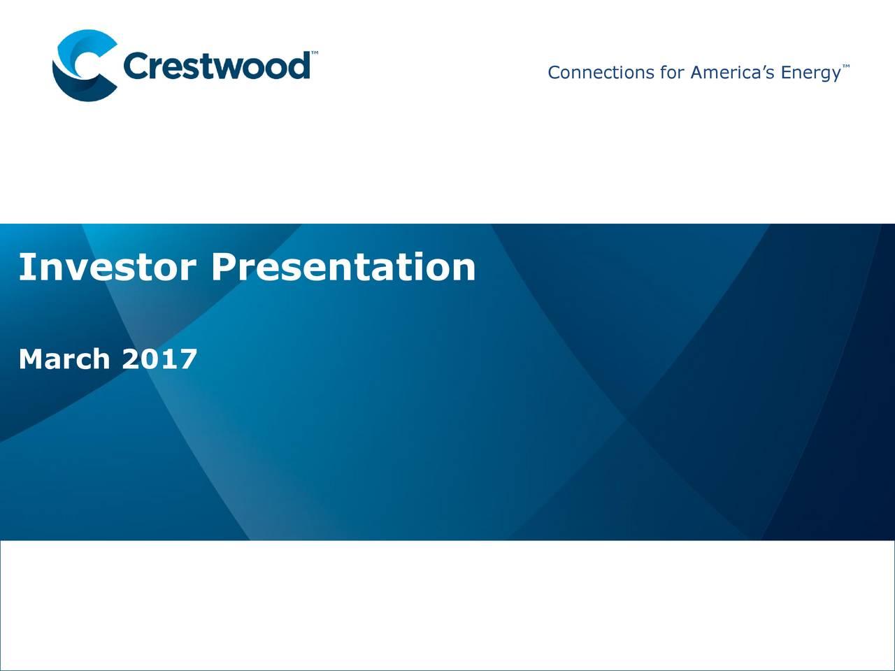 Connetons orAmercas Enegy Investor Presentation Prreesseen nttaattioonn TTi itlee March 2017nttation SSuubtttle 2/26/2017 CretwoodMidsream artersLP CrstwoodEqutyParnersLP