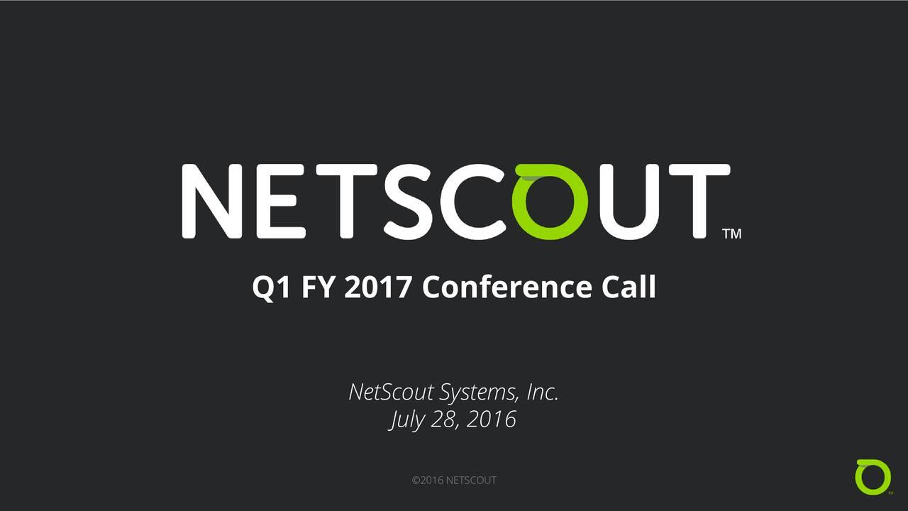 NetScout Systems, Inc. July 28, 2016 2016 NETSCOUT
