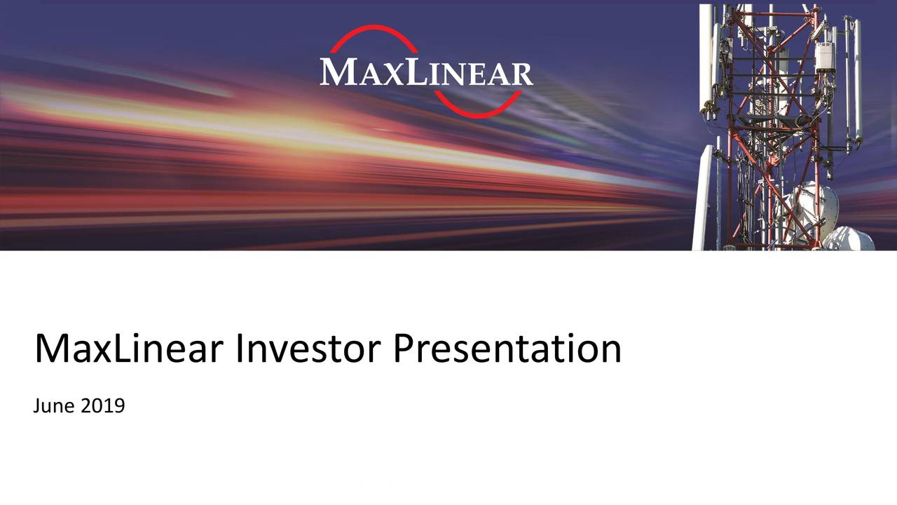 MaxLinear (MXL) Investor Presentation - Slideshow