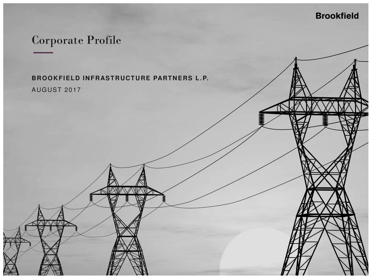 BROOKFIELD INFRASTRUCTURE PARTNERS L.P. AUGUST 2017