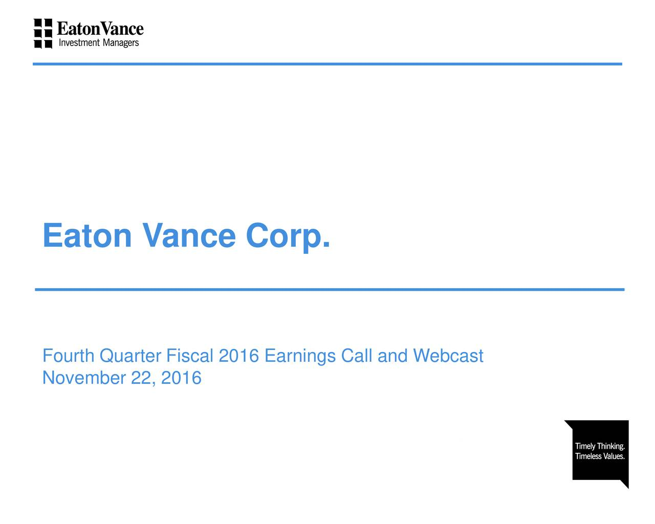 Fourth Quarter Fiscal 2016 Earnings Call and Webcast November 22, 2016