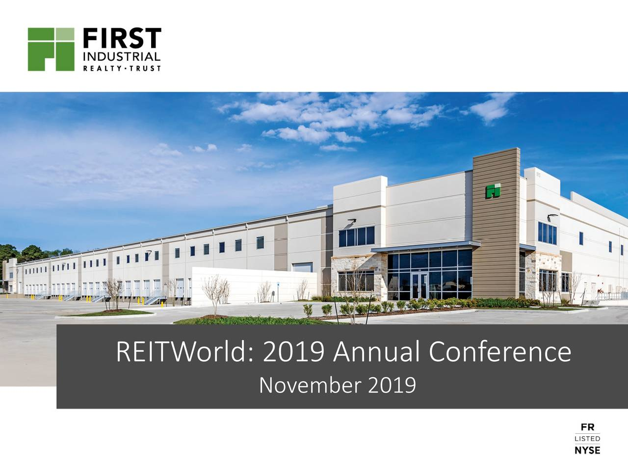 First Industrial Realty Trust (FR) Presents At RBC Hosted Company Meetings At REITWorld 2019 - Slideshow